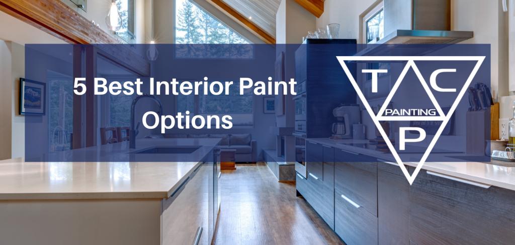 5 Best Interior Paint Options